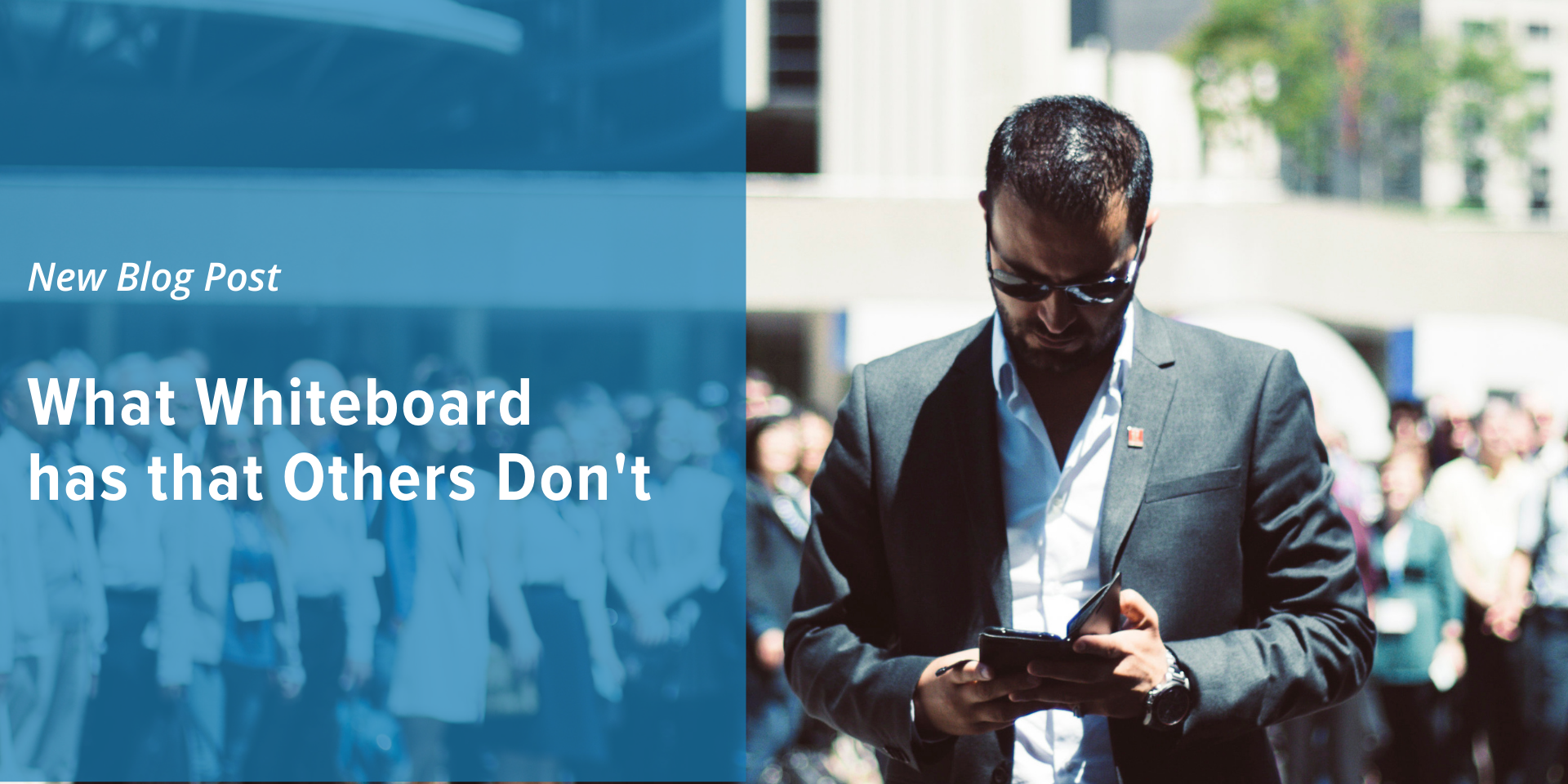 """Whiteboard CRM graphic has the title """"What Whiteboard has that Others Don't"""" over a blue background and a man staring at his phone presumably using mortgage CRM"""