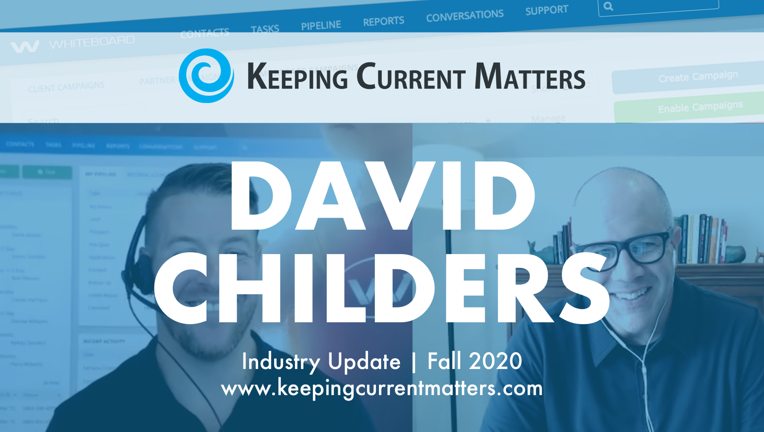David Childers and Kevin Ducey are pictured side-by-side with a Keeping Current Matters logo overlaid and a blue tint